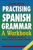 Practising Spanish Grammar: A Workbook, Second Edition (Practising Grammar Workbooks)