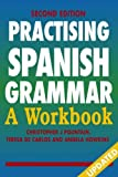 img - for Practising Spanish Grammar: A Workbook, Second Edition (Practising Grammar Workbooks) (Volume 1) (Spanish Edition) book / textbook / text book
