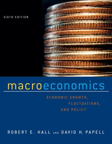 Macroeconomics: Economic Growth, Fluctuations, and Policy (Sixth Edition) -  Hall,Robert E., 6th Edition, Cloth