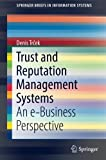 Trust and Reputation Management Systems: An e-Business Perspective (SpringerBriefs in Information Systems)