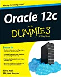 Oracle 12c for Dummies, Chris Ruel and Wessler, 1118745310