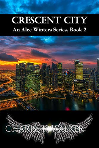 Book: Crescent City (An Alec Winters Series Book 2) by Chariss K. Walker