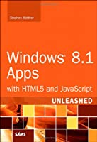Windows 8.1 Apps with HTML5 and JavaScript Unleashed Front Cover
