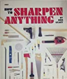 How to Sharpen Anything, Don Geary, 083061463X