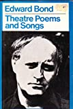 Theatre Poems and Songs, Edward Bond, 0413454304