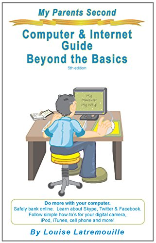My Parents Second Computer and Internet Guide: Beyond the Basics (My Parents Computer Guides)