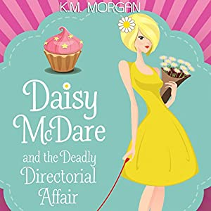 Daisy McDare and the Deadly Directorial Affair Audiobook