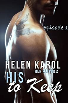 HIS to Keep Episode 1: (previously In HIS Custody) (Detective & Desires) by [Karol, Helen]