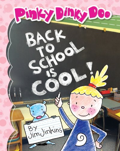 Pinky Dinky Doo: Back To School Is Cool! (Pinky Dinky Doo Series) (Cool Words Beginning With E)