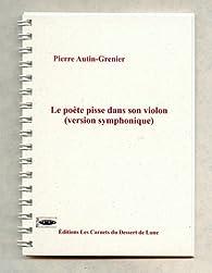 Le poète pisse dans son violon (version symphonique) par Pierre Autin-Grenier