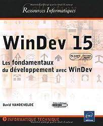 WinDev 15 - Les fondamentaux du développement avec WinDev (agréé par PC SOFT)