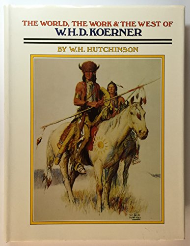 World, the Work, and the West of W.H.D. Koerner