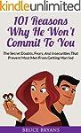 101 Reasons Why He Won't Commit To Yo...