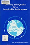 Defining Soil Quality for a Sustainable Environment, Doran, J. W. and Coleman, D. C., 089118807X