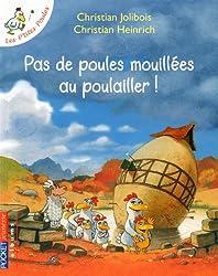 PAS DE POULES MOUILLEES AU POULAILLER ! - - LES P'TITES POULES