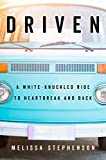 #8: Driven: A White-Knuckled Ride to Heartbreak and Back