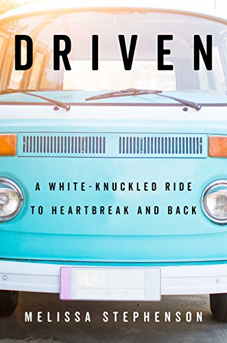 Book Cover: Driven: A White-Knuckled Ride to Heartbreak and Back