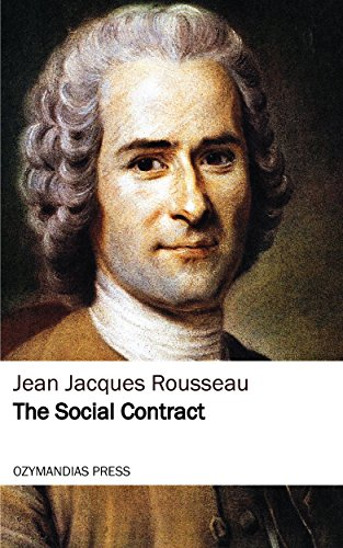The Social Contract (Social Contract Theory By Hobbes Locke And Rousseau)