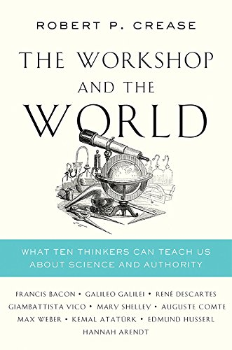 Pdf Social Sciences The Workshop and the World: What Ten Thinkers Can Teach Us About Science and Authority