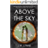 Above the Sky: A Dystopian Tale of Forbidden Love (The Sky Trilogy, Book 1)