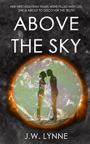 Above the Sky: An addictive post-apocalyptic page-turner filled with shocking twists and turns (The Sky Series, Book 1)
