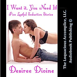 I Want It, You Need It! Audiobook