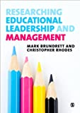 Researching Educational Leadership and Management, Brundrett, Mark and Rhodes, Christopher, 0857028316