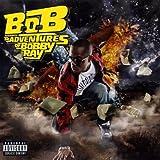 B.o.B. Presents the Adventures of Bobby Ray - B.o.B.