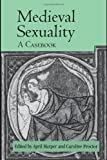 img - for Medieval Sexuality: A Casebook (Routledge Medieval Casebooks) book / textbook / text book