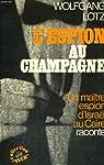 L'espion au champagne. par Lotz