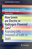 How Green are Electric or Hydrogen-Powered Cars?: Assessing GHG Emissions of Traffic in Spain (SpringerBriefs in Energy)