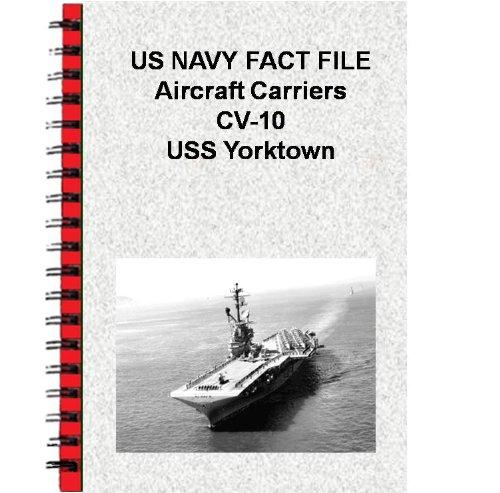 US NAVY FACT FILE Aircraft Carriers CV-10 USS Yorktown