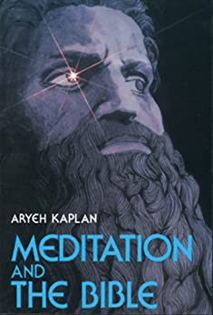 Meditation and the Bible by [Kaplan, Aryeh]