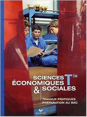 Télécharger en ligne Sciences économiques et sociales Tle : Travaux pratiques pdf epub
