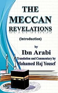 The Meccan Revelations (introduction) (al-Futuhat al-Makkiyya Book 1)