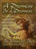 A Promise is a Promise: An Almost Unbelievable Story of a Mother's Unconditional Love
