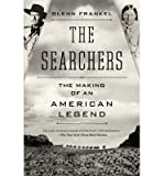 img - for THE SEARCHERS:The Searchers: The Making of an American Legend by Glenn Frankel (Feb 19, 2013) (searcher) book / textbook / text book