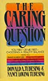 The Caring Question, Donald A. Tubesing and Nancy L. Tubesing, 0806620072