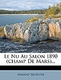 Le Nu Au Salon 1890 ..., Armand Silvestre, 1271070375