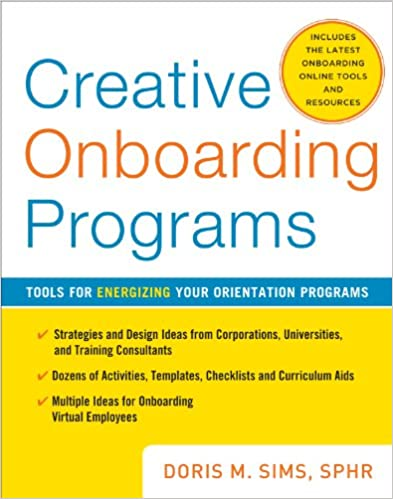 Read online Creative Onboarding Programs: Tools for Energizing Your Orientation Program PDF