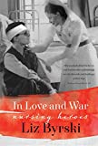 img - for In Love and War: Nursing Heroes book / textbook / text book