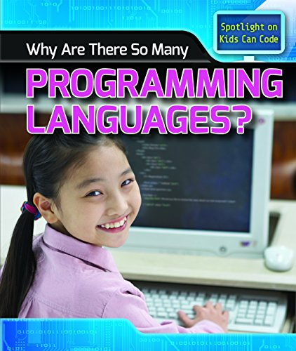 Why Are There So Many Programming Languages? (Spotlight on Kids Can Code) by PowerKids Press