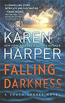 Falling Darkness: A Novel of Romantic Suspense (South Shores) by [Harper, Karen]
