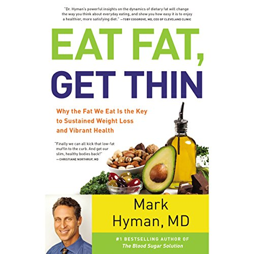 Eat Fat, Get Thin: Why the Fat We Eat Is the Key to Sustained Weight Loss and Vibrant Health Audiobook [Free Download by Trial] thumbnail