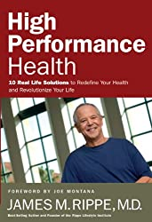 High Performance Health: 10 Real Life Solutions to Redefine Your Health and Revolutionize Your Life