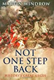 Not One Step Back, Martin Windrow, 184724274X