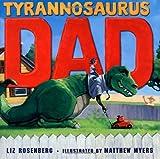 Tyrannosaurus Dad, Liz Rosenberg, 1596435313