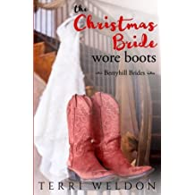 The Christmas Bride Wore Boots (Berryhill Brides) (Volume 1)