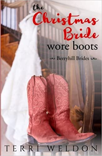 12f81467aee The Christmas Bride Wore Boots (Berryhill Brides) (Volume 1): Terri ...