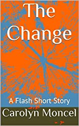 The Change - A Flash Short Story